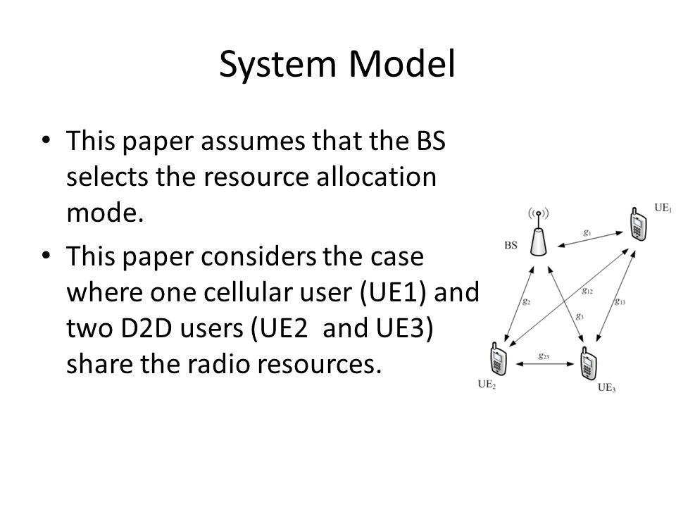 System Model This paper assumes that the BS selects the resource allocation mode.