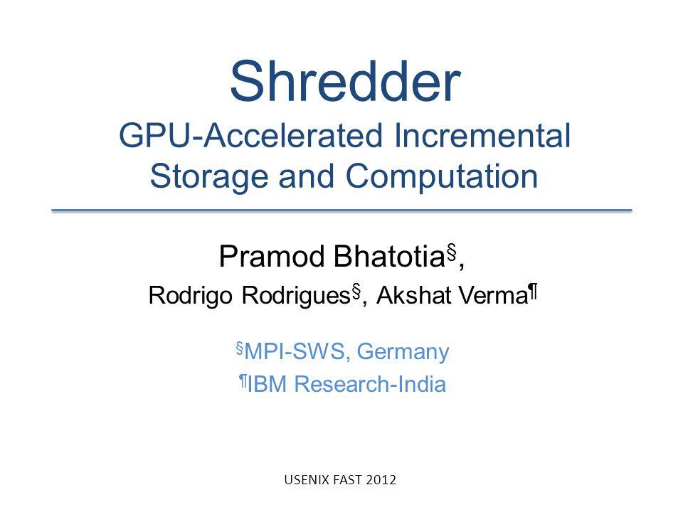 Shredder GPU-Accelerated Incremental Storage and Computation