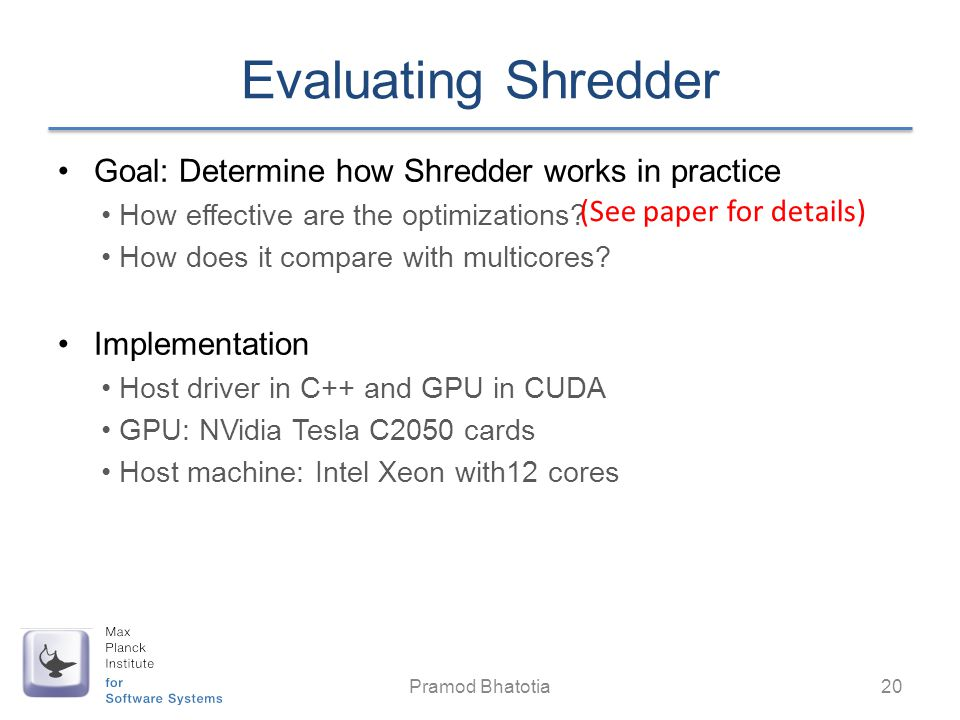 Evaluating Shredder Goal: Determine how Shredder works in practice