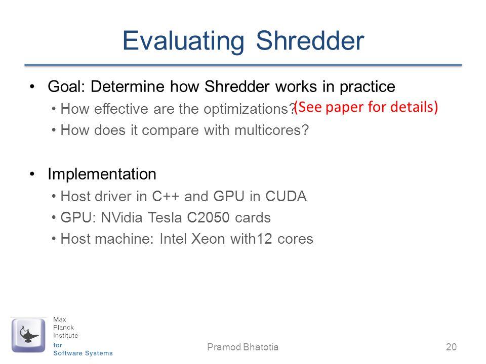 Evaluating Shredder Goal: Determine how Shredder works in practice