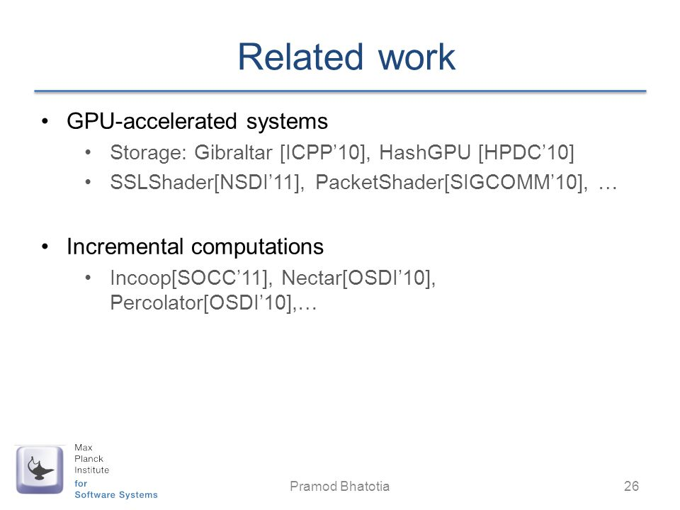 Related work GPU-accelerated systems Incremental computations
