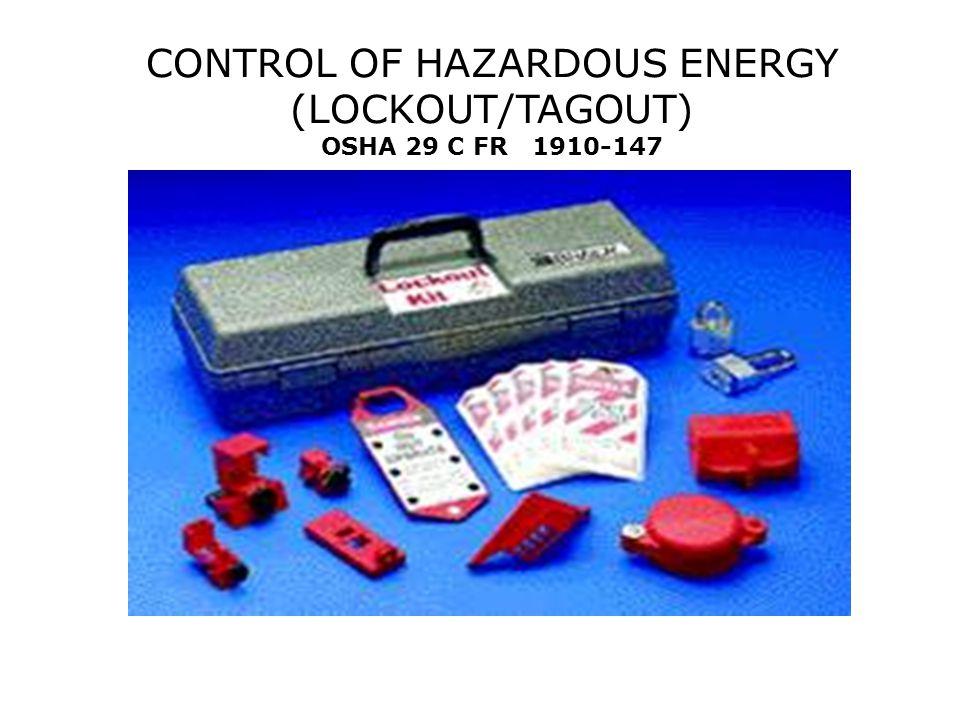 CONTROL OF HAZARDOUS ENERGY (LOCKOUT/TAGOUT) OSHA 29 C FR 1910-147