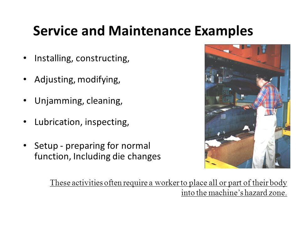 Service and Maintenance Examples