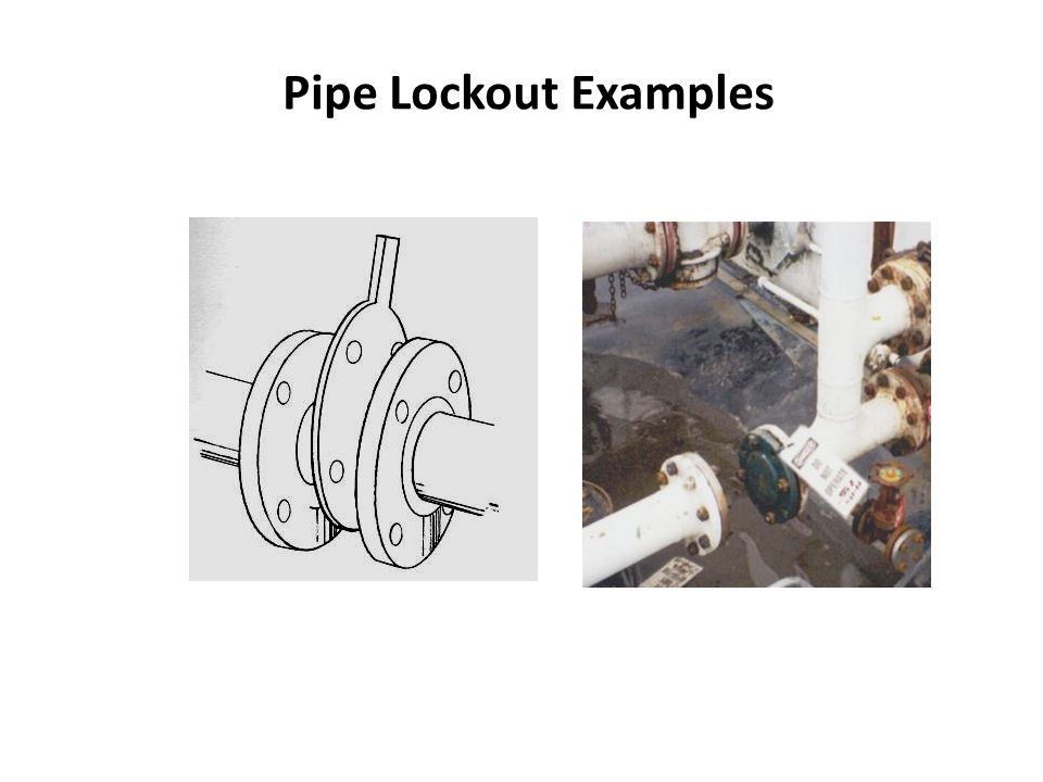 Pipe Lockout Examples
