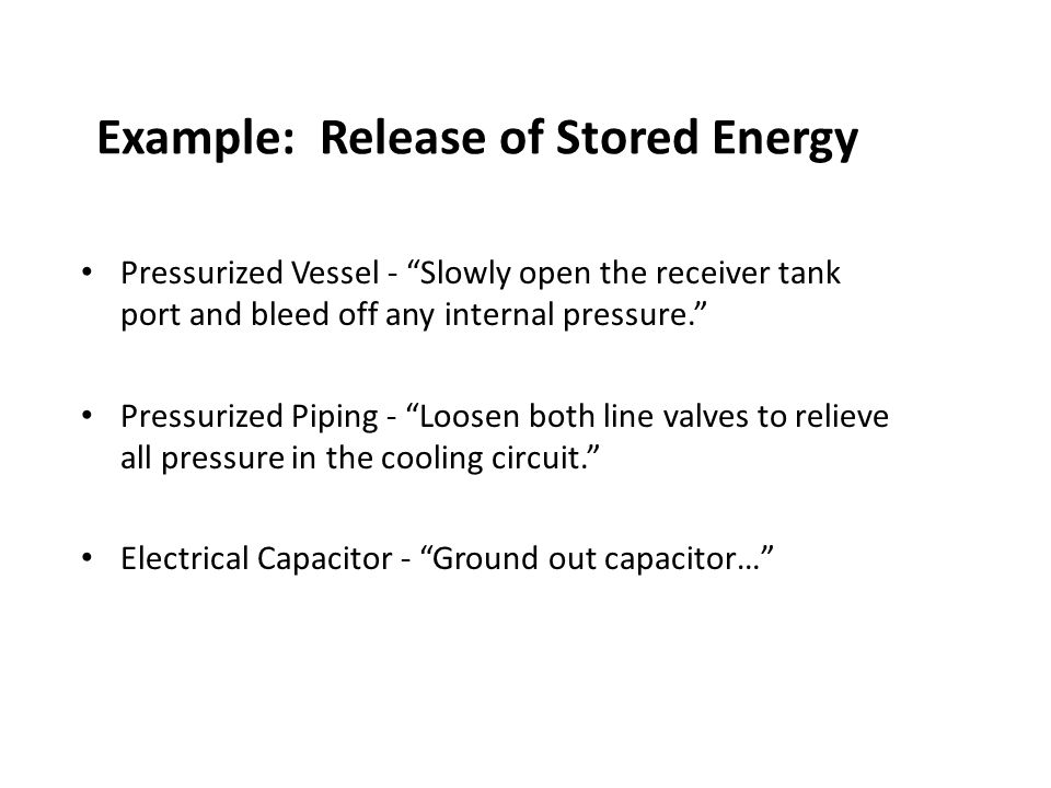 Example: Release of Stored Energy