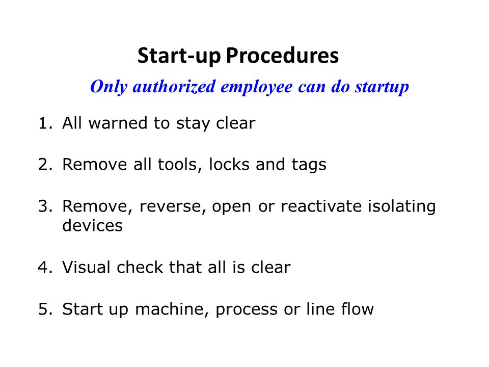 Only authorized employee can do startup