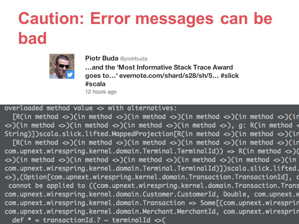 Caution: Error messages can be bad
