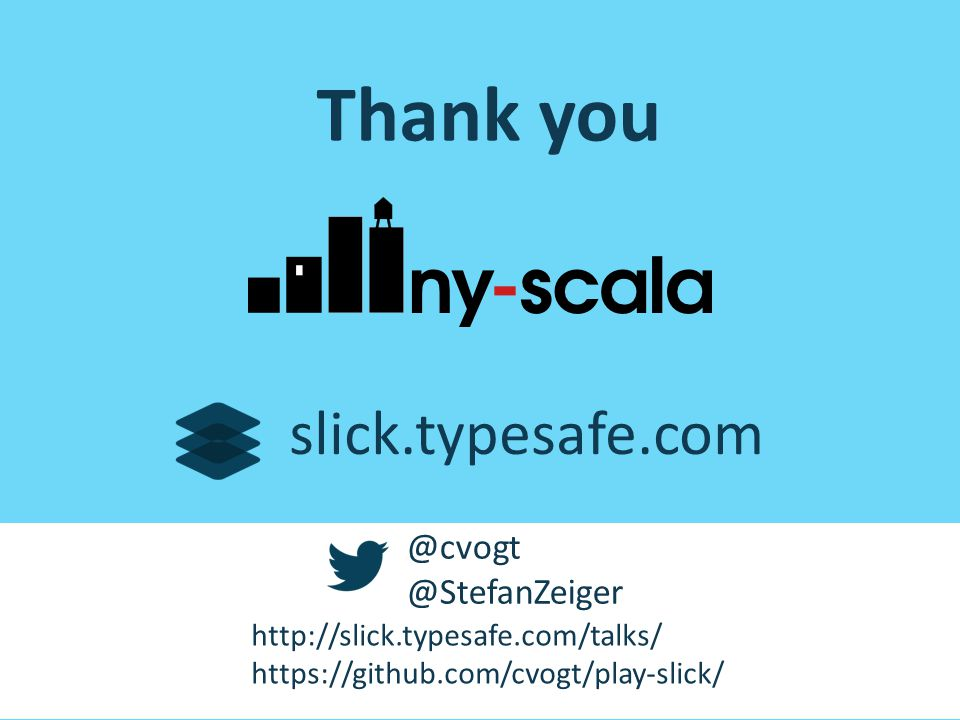Thank you slick.typesafe.com @cvogt @StefanZeiger