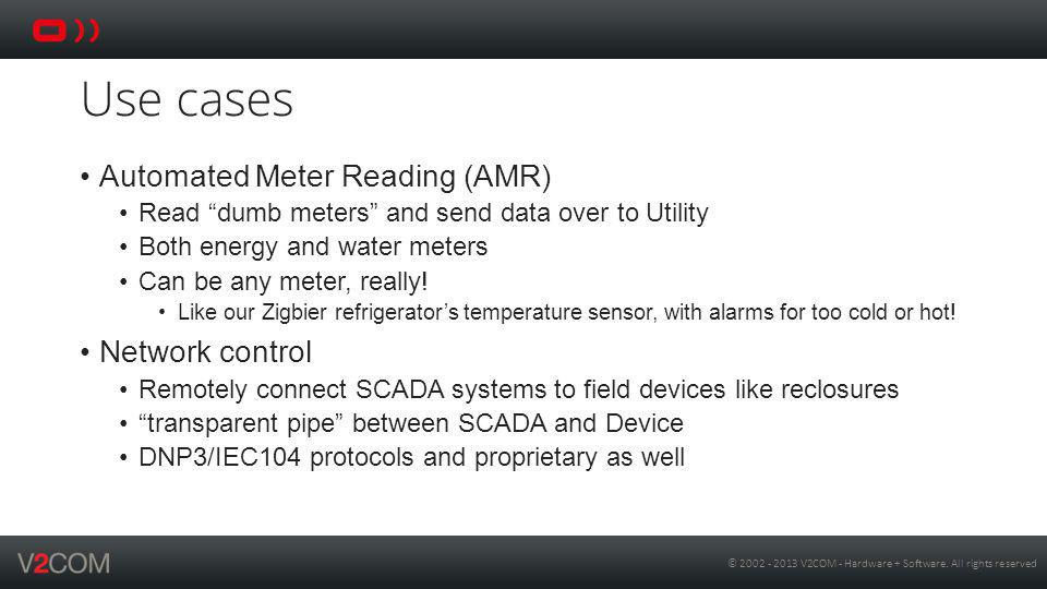 Use cases Automated Meter Reading (AMR) Network control