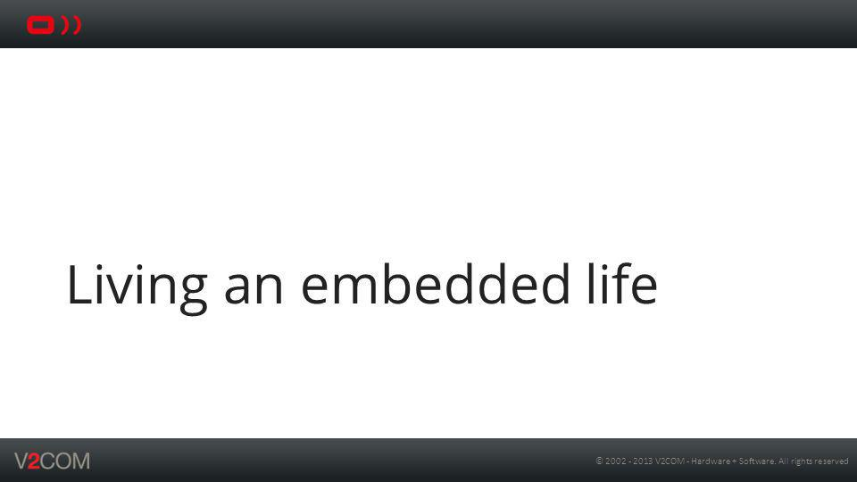 Living an embedded life