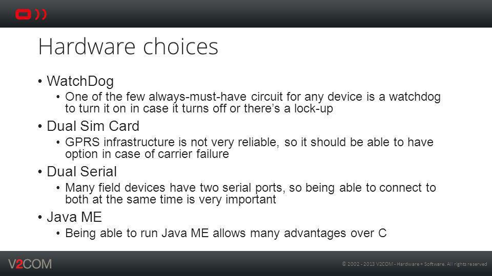 Hardware choices WatchDog Dual Sim Card Dual Serial Java ME
