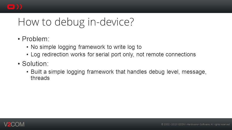 How to debug in-device Problem: Solution: