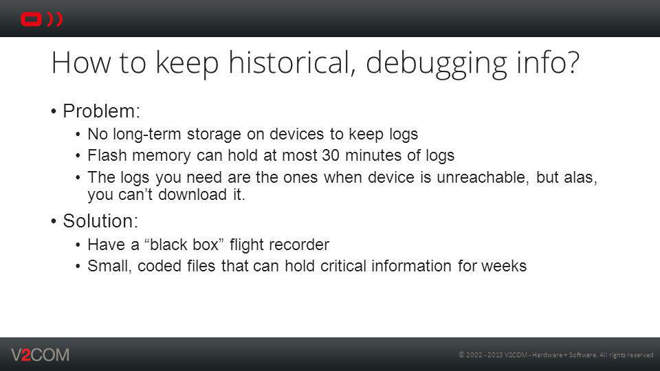 How to keep historical, debugging info