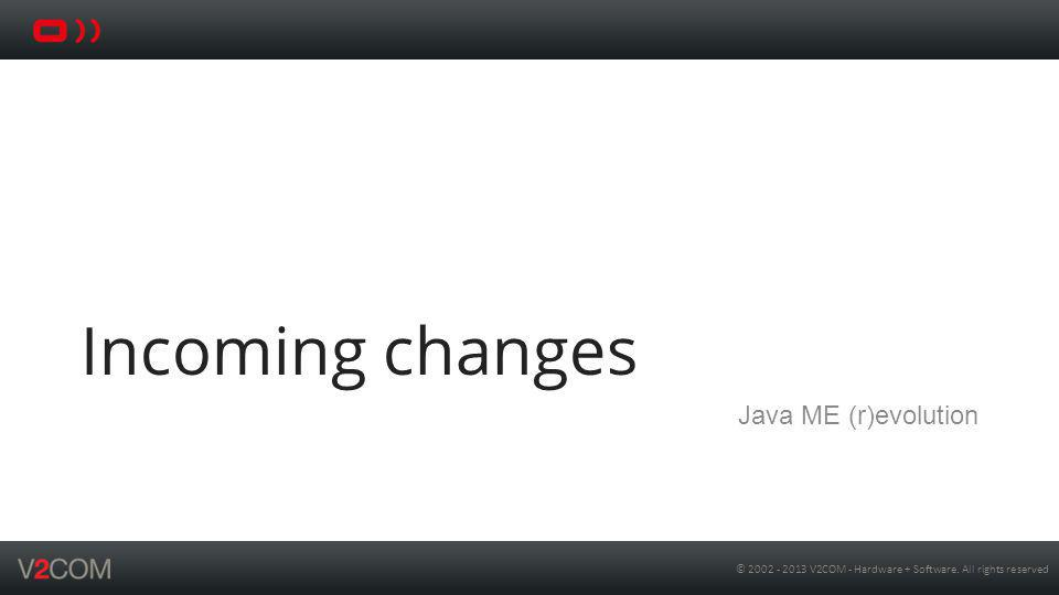 Incoming changes Java ME (r)evolution