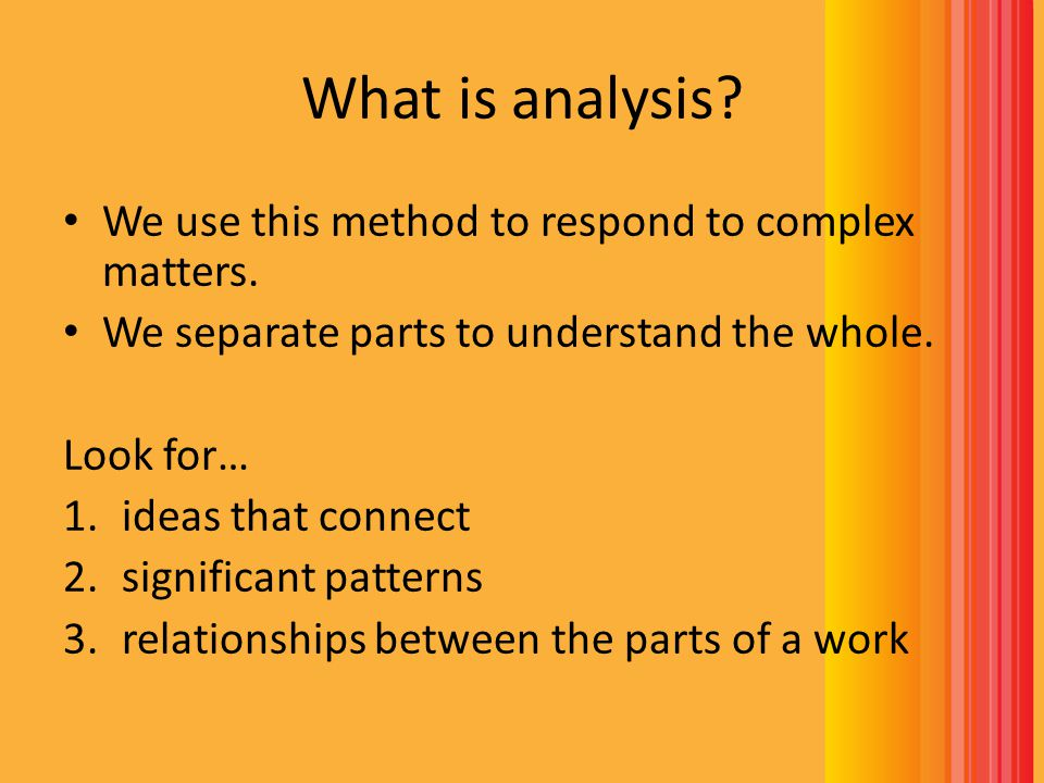 What is analysis We use this method to respond to complex matters.