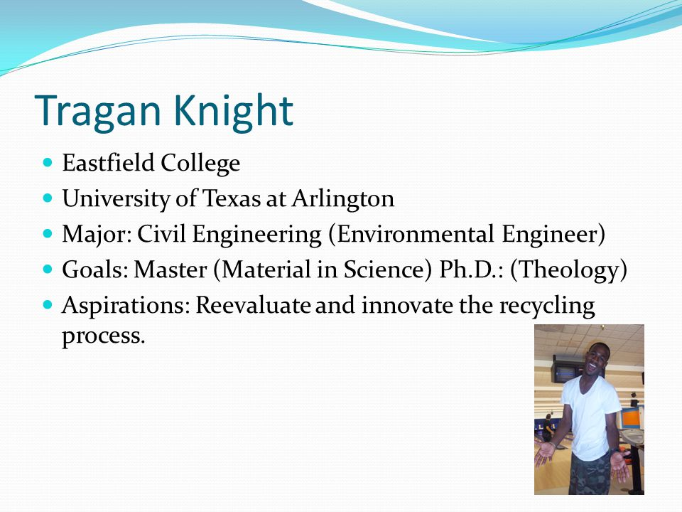 Tragan Knight Eastfield College University of Texas at Arlington