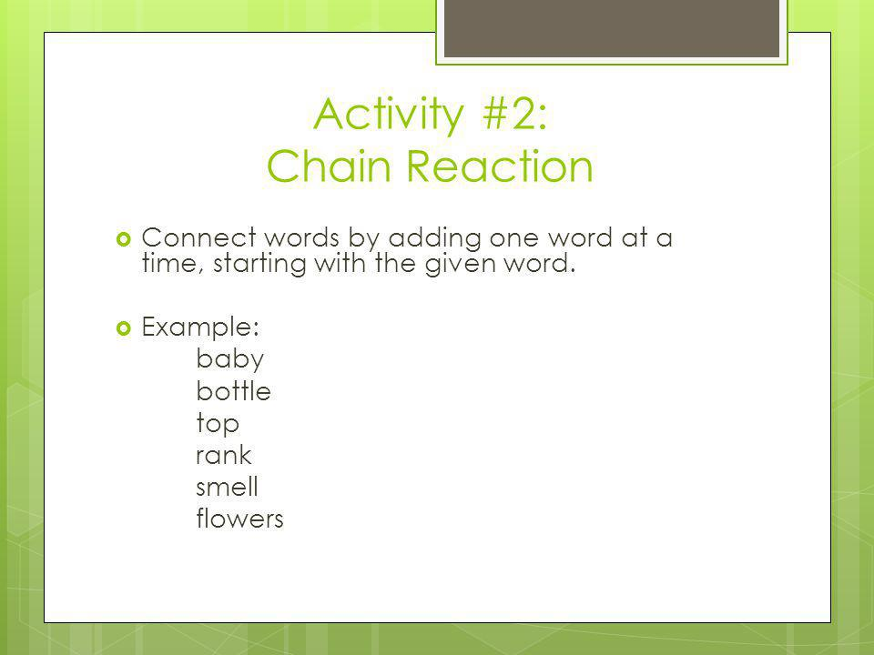 Activity #2: Chain Reaction
