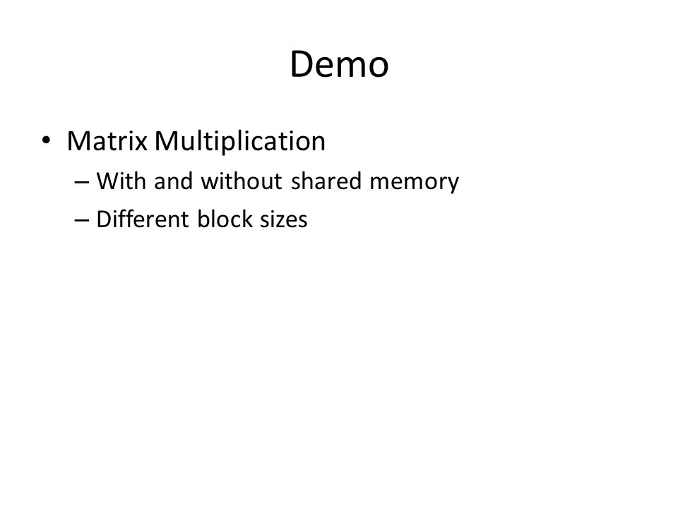 Demo Matrix Multiplication With and without shared memory