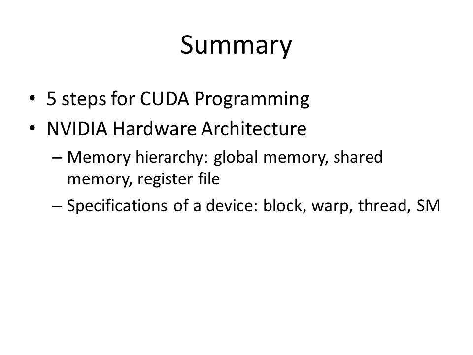 Summary 5 steps for CUDA Programming NVIDIA Hardware Architecture