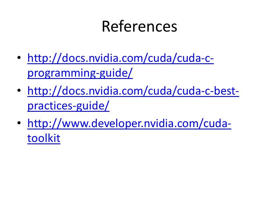 References http://docs.nvidia.com/cuda/cuda-c-programming-guide/