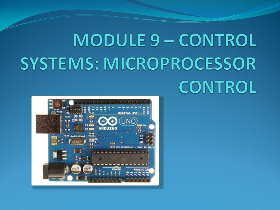 MODULE 9 – CONTROL SYSTEMS: MICROPROCESSOR CONTROL