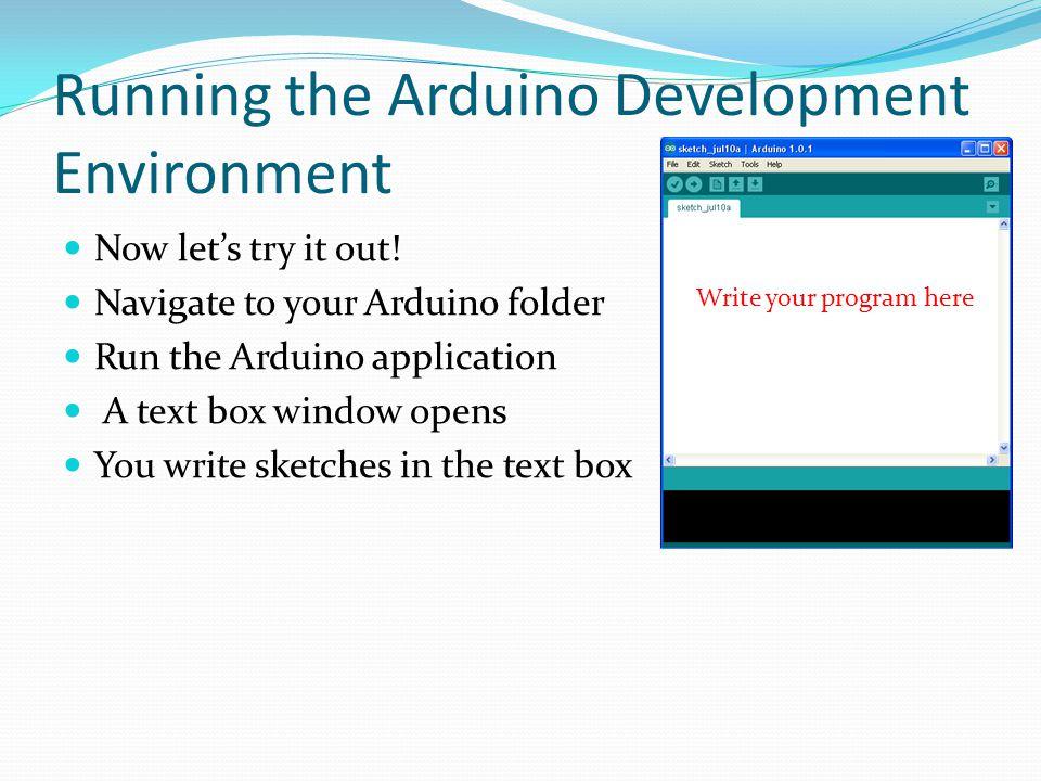 Running the Arduino Development Environment