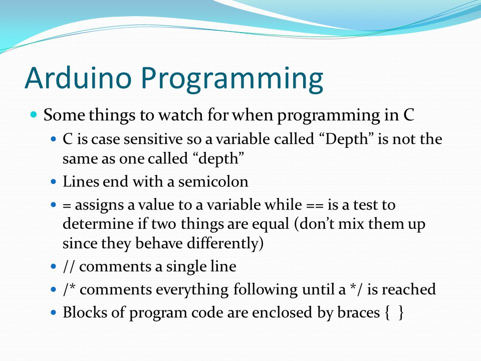 Arduino Programming Some things to watch for when programming in C