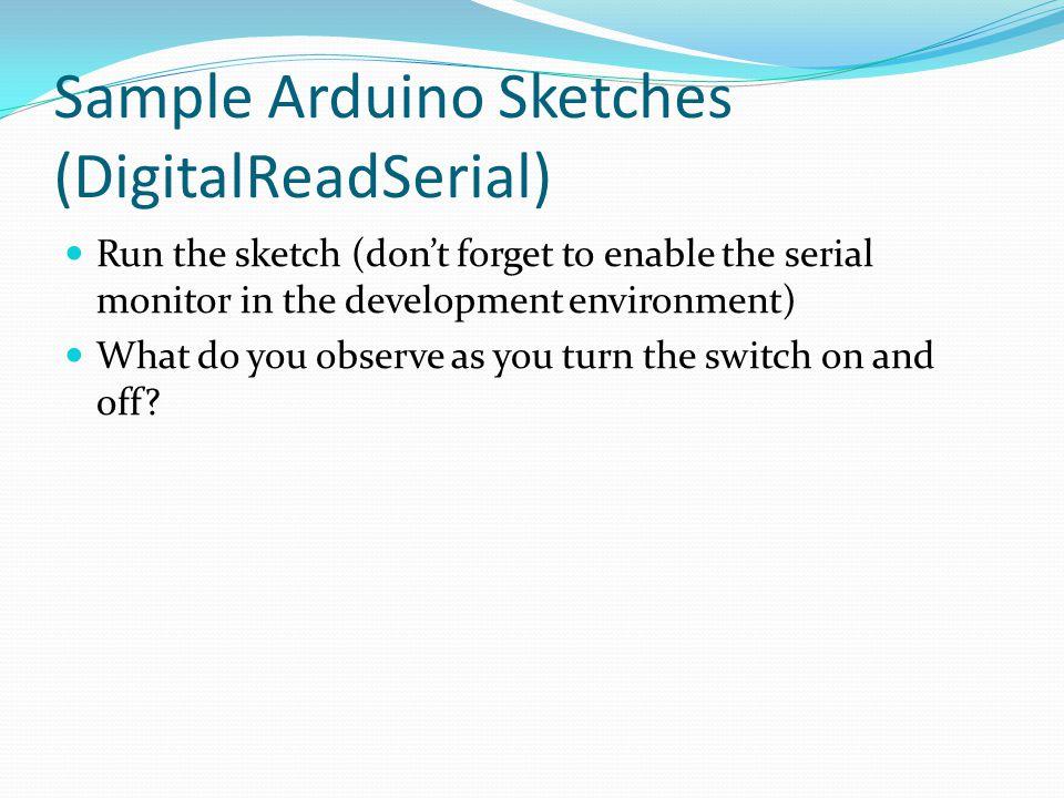 Sample Arduino Sketches (DigitalReadSerial)