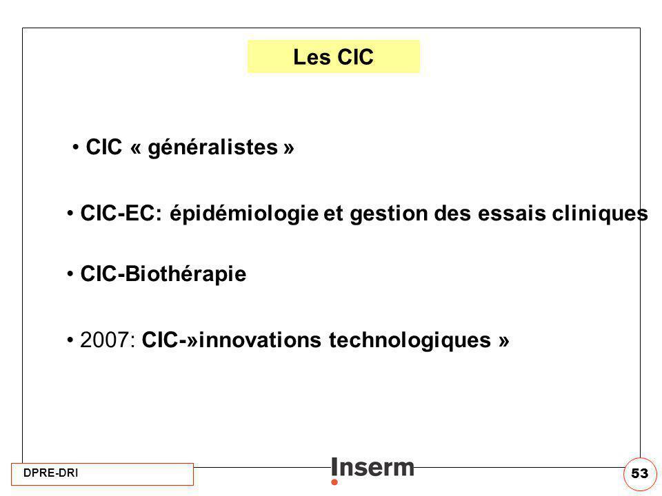 Les CIC CIC « généralistes » CIC-EC: épidémiologie et gestion des essais cliniques. CIC-Biothérapie.