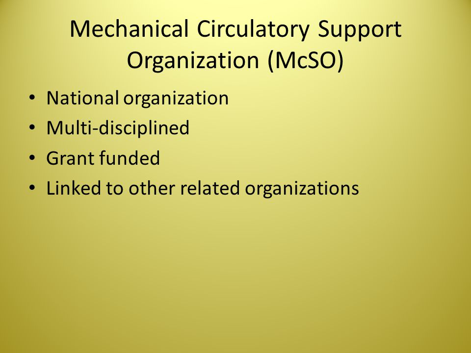 Mechanical Circulatory Support Organization (McSO)