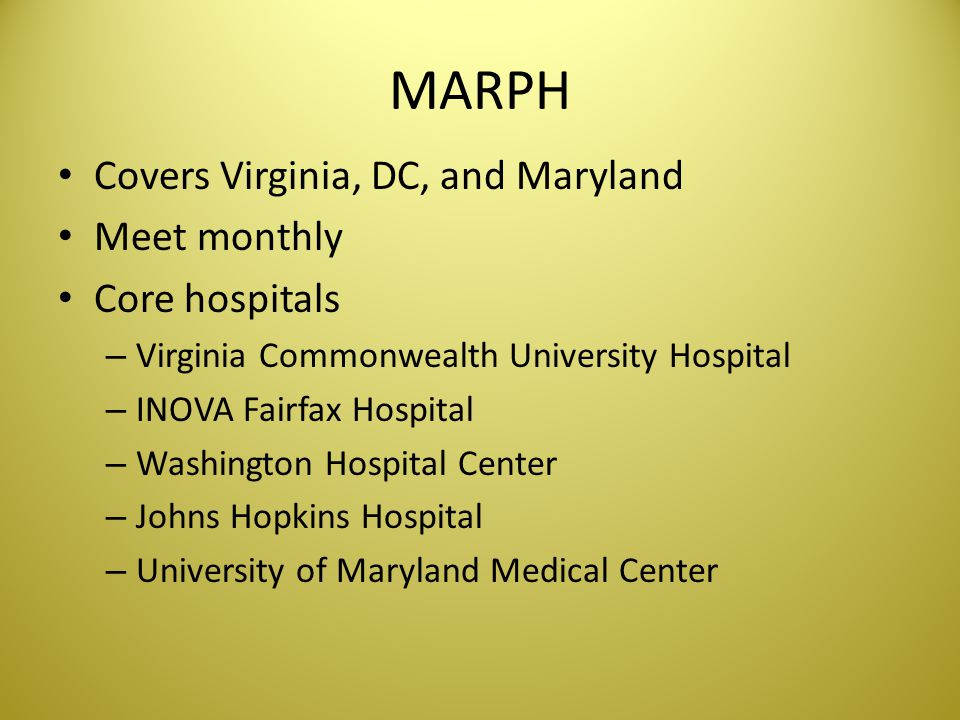MARPH Covers Virginia, DC, and Maryland Meet monthly Core hospitals