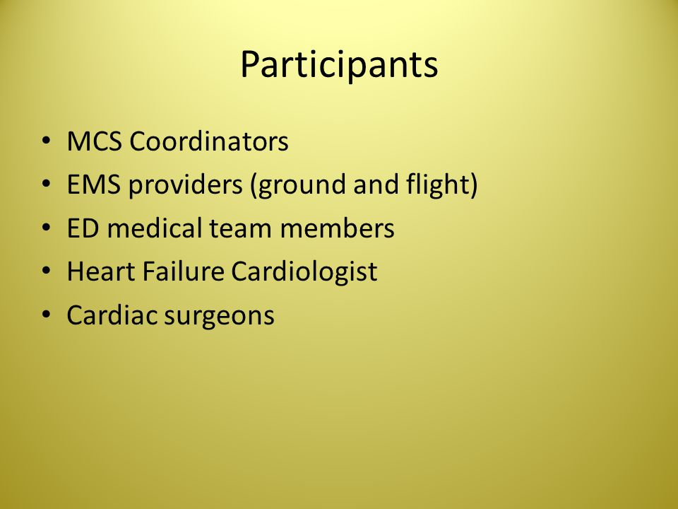 Participants MCS Coordinators EMS providers (ground and flight)