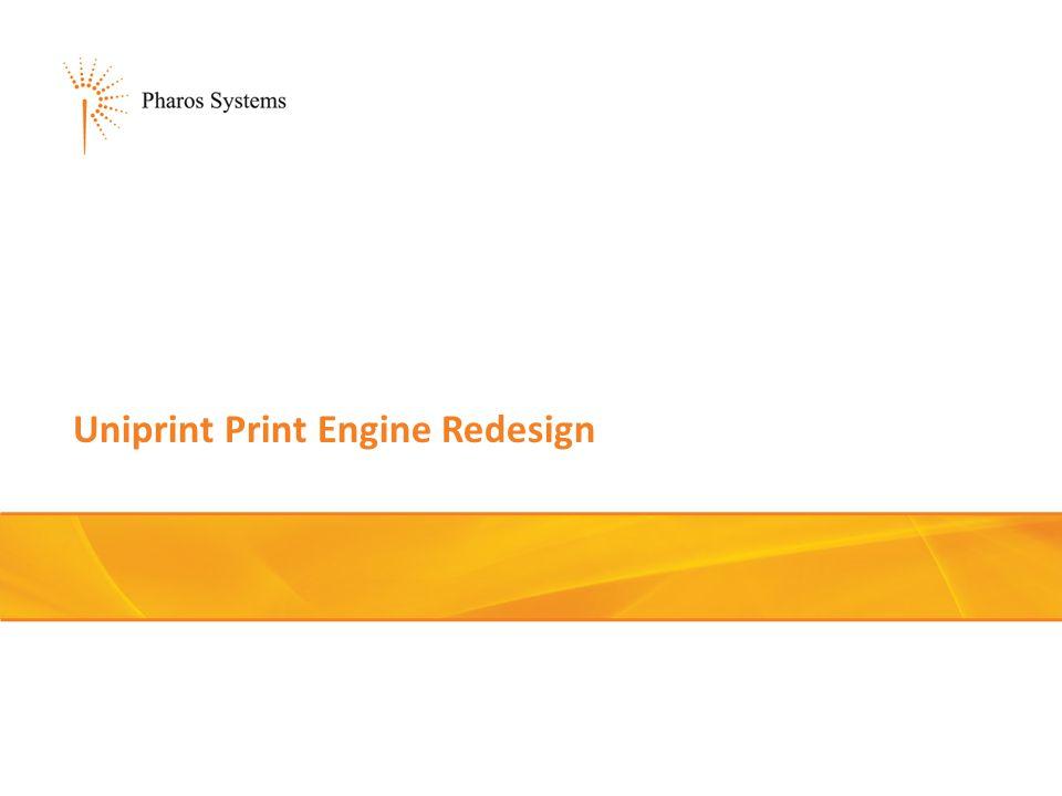 Uniprint Print Engine Redesign