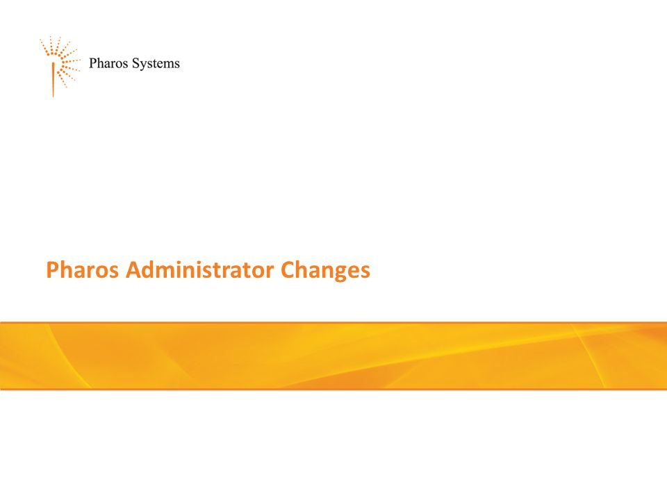 Pharos Administrator Changes