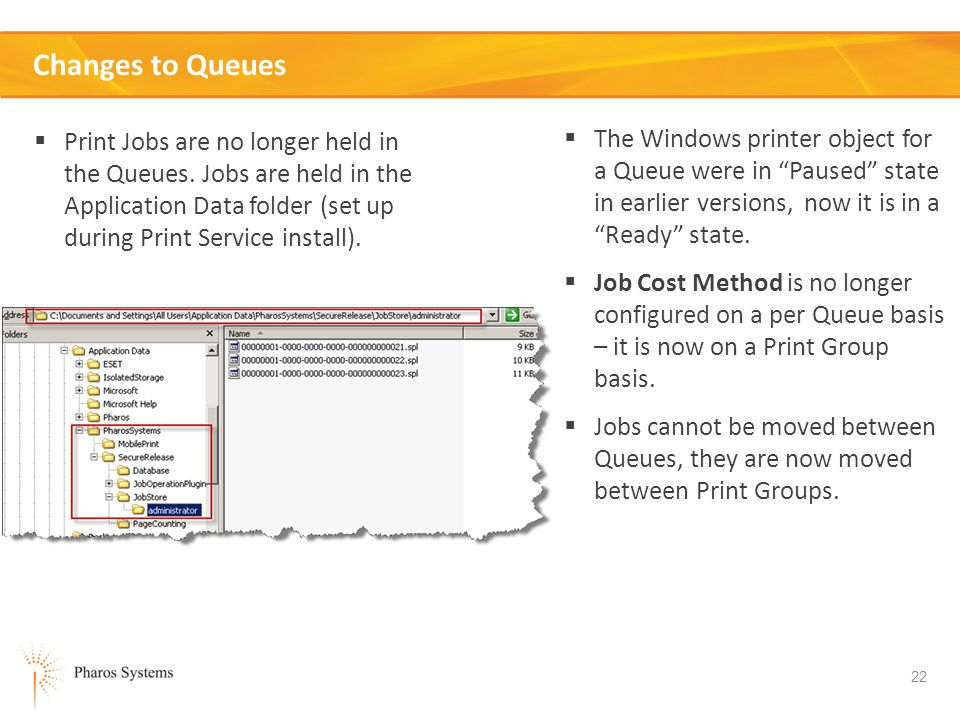 Changes to Queues Print Jobs are no longer held in the Queues. Jobs are held in the Application Data folder (set up during Print Service install).