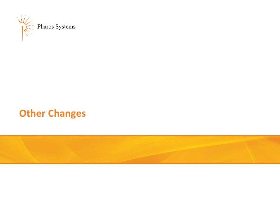 Other Changes This section describes the changes made to Pharos Administrator, including new Administrator tools.