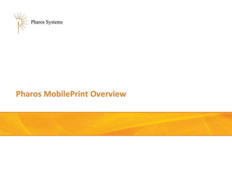 Pharos MobilePrint Overview