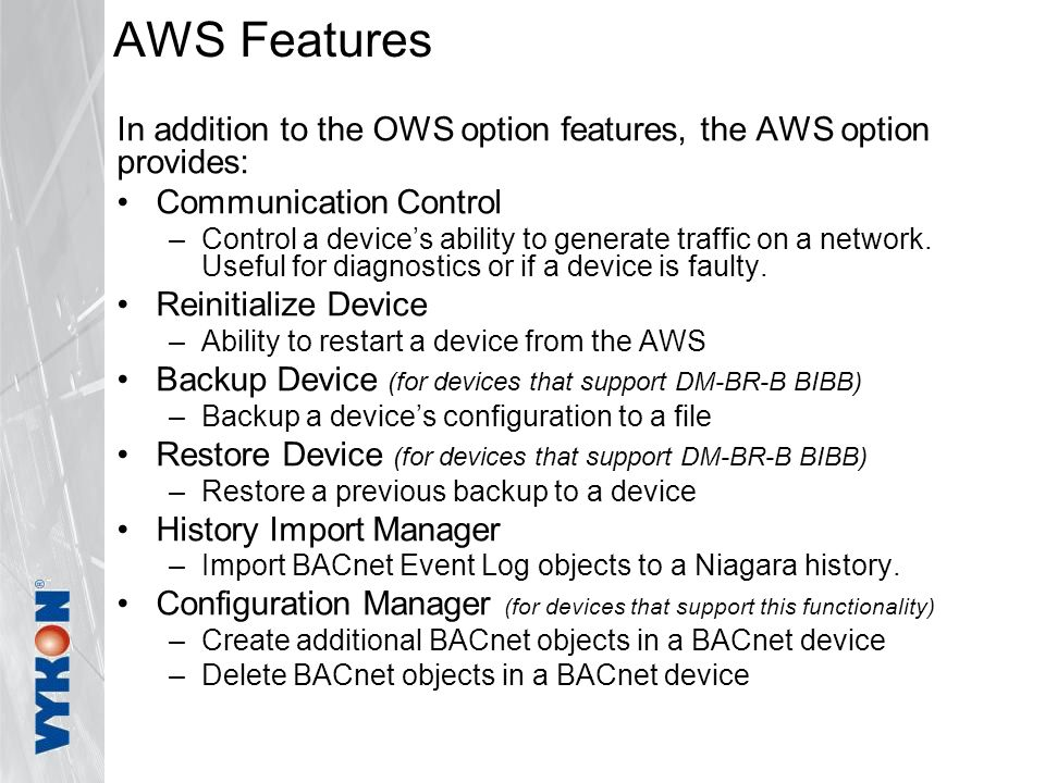 AWS Features In addition to the OWS option features, the AWS option provides: Communication Control.