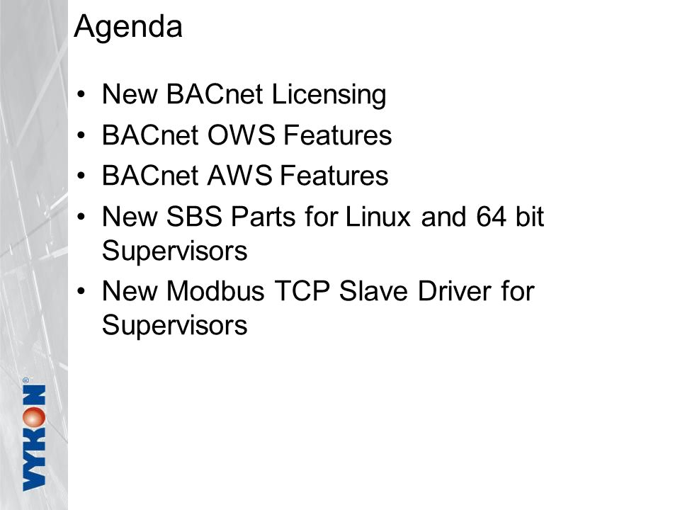 Agenda New BACnet Licensing BACnet OWS Features BACnet AWS Features