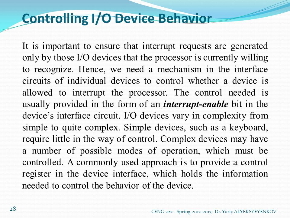 Controlling I/O Device Behavior