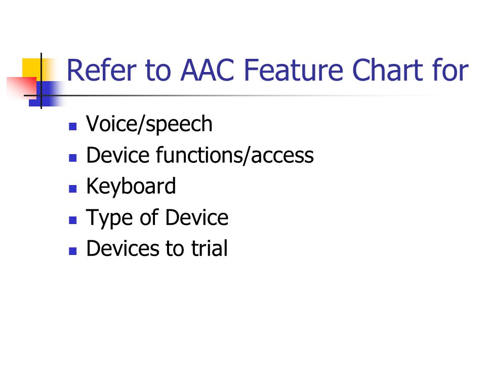 Refer to AAC Feature Chart for