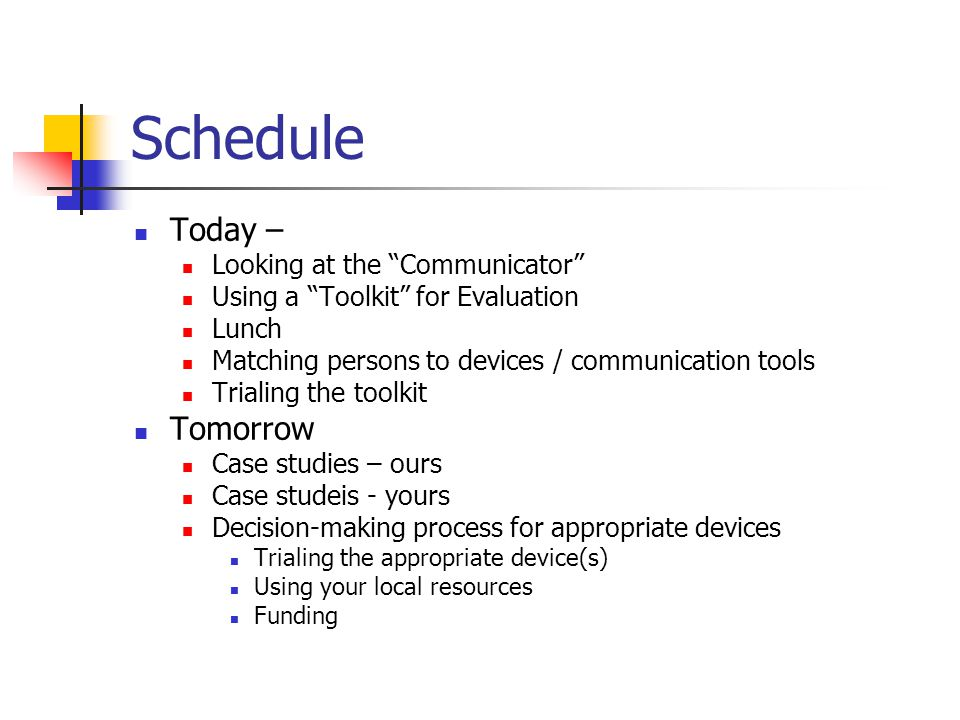 Schedule Today – Tomorrow Looking at the Communicator