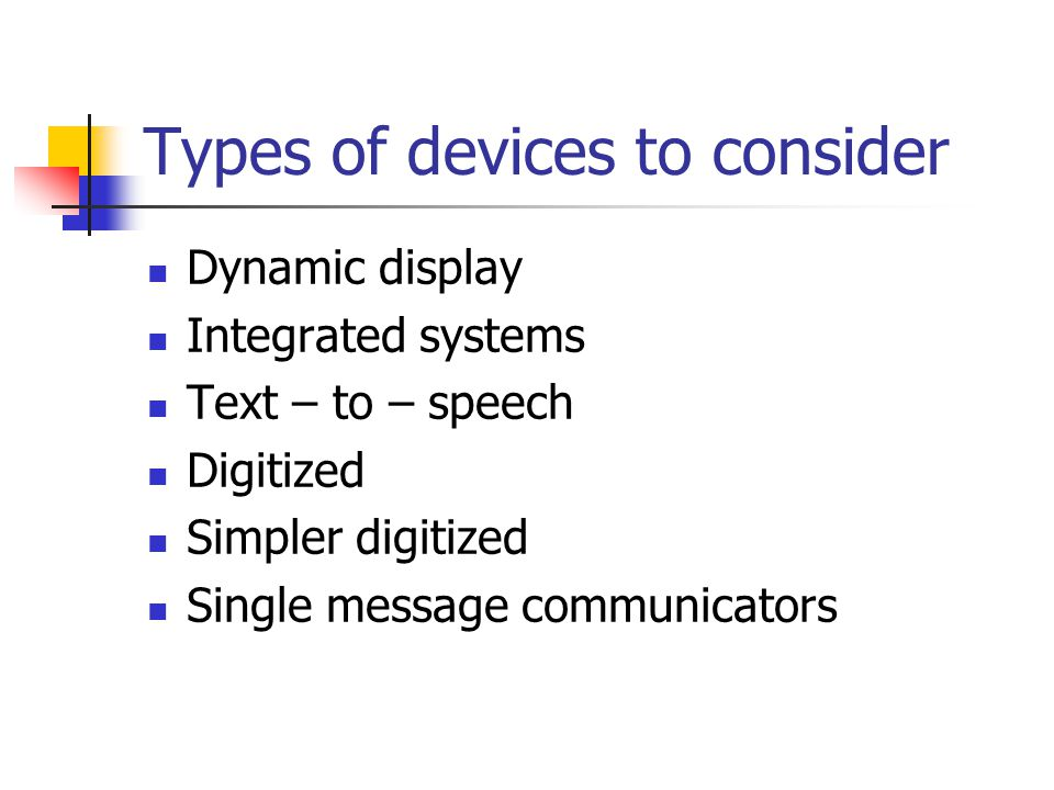 Types of devices to consider