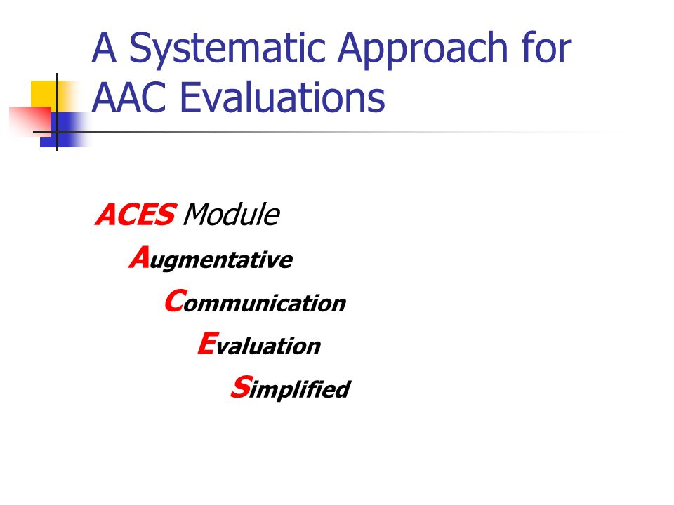 A Systematic Approach for AAC Evaluations