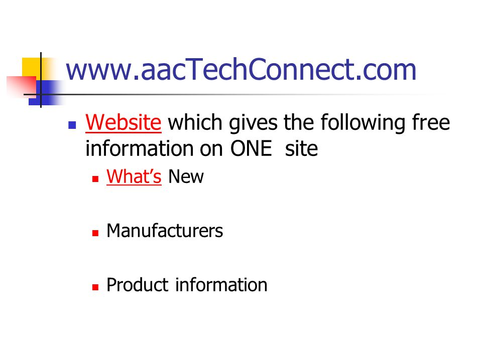 www.aacTechConnect.com Website which gives the following free information on ONE site. What's New.