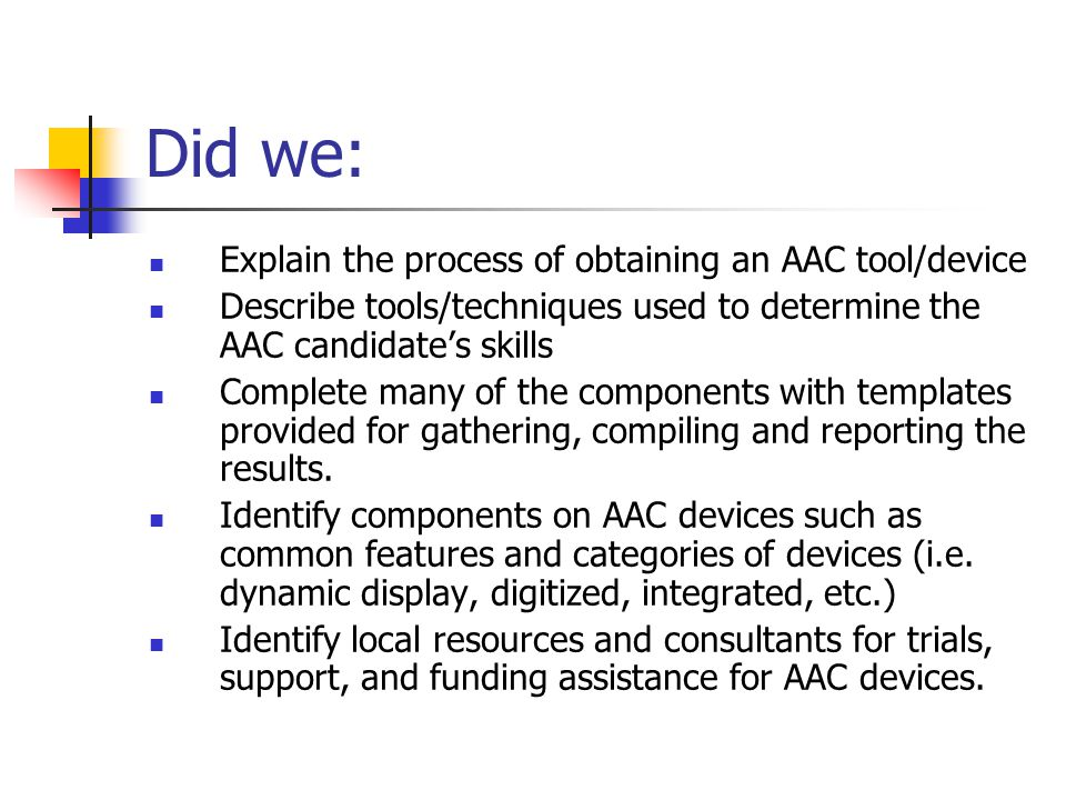 Did we: Explain the process of obtaining an AAC tool/device