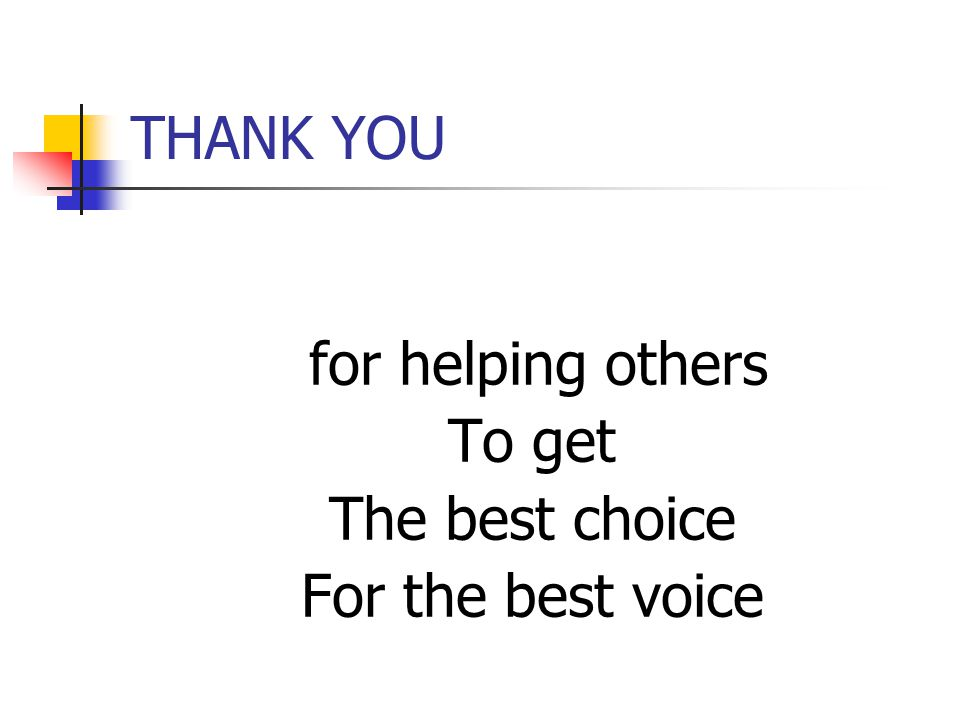 THANK YOU for helping others To get The best choice For the best voice