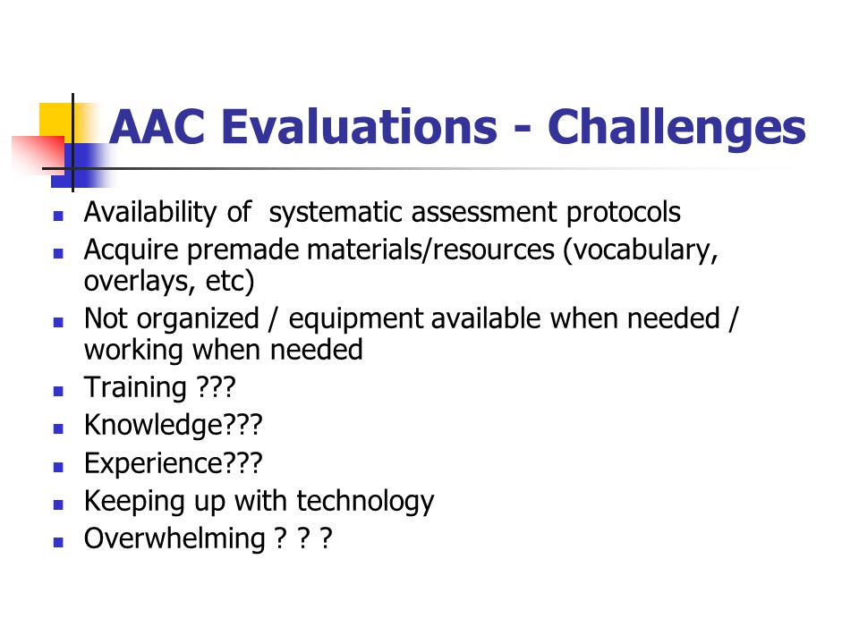 AAC Evaluations - Challenges