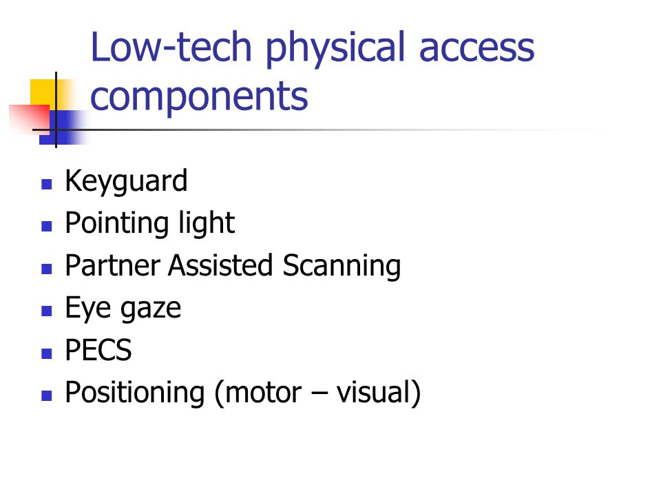 Low-tech physical access components