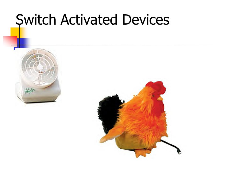 Switch Activated Devices